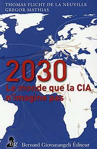 2030. The World the CIA Doesn't Foresee