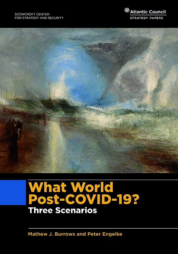 What World Post-COVID-19? Three Scenarios