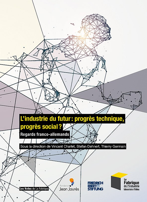 L'Industrie du futur : progrès technique, progrès social ? Regards franco-allemands