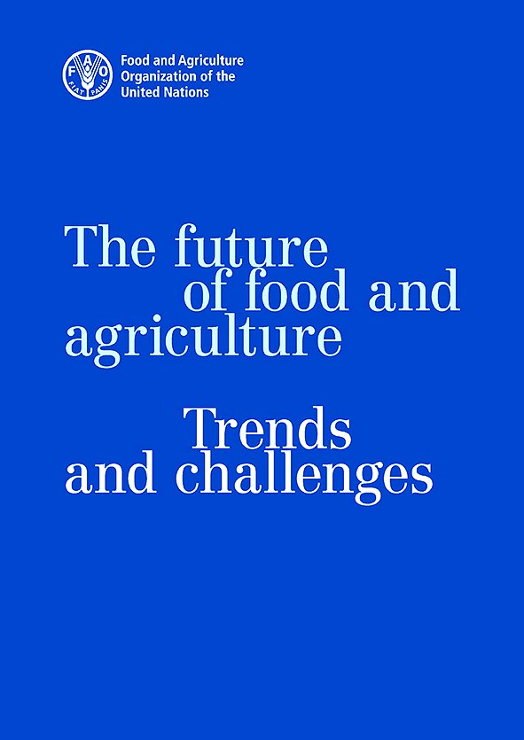 The Future of Food and Agriculture: Trends and Challenges