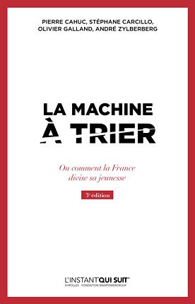 La Machine à trier. Ou comment la France divise sa jeunesse