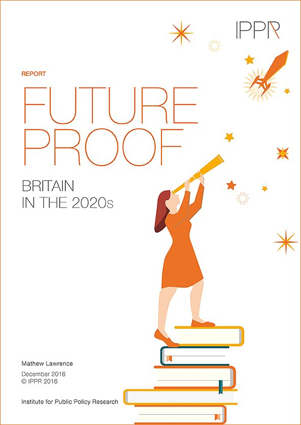 Future Proof: Britain in the 2020s