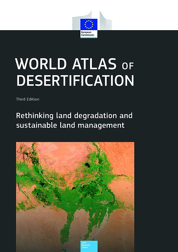 World Atlas of Desertification: Rethinking Land Degradation and Sustainable Land Management