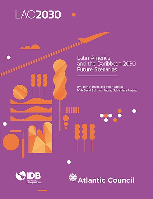 Latin America and the Caribbean 2030: Future Scenarios