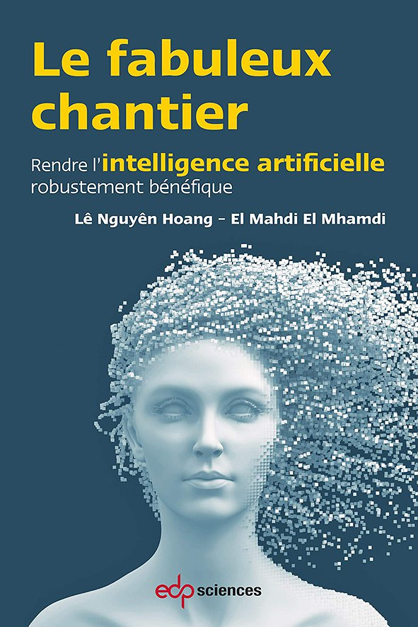 Le Fabuleux Chantier. Rendre l'intelligence artificielle robustement bénéfique