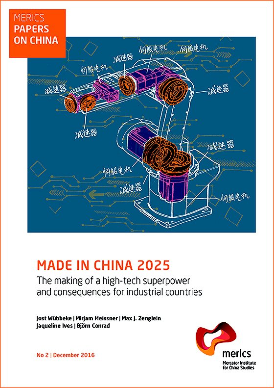 Made in China 2025: The Making of a High-tech Superpower and Consequences for Industrial Countries