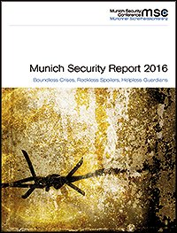 Munich Security Report 2016: Boundless Crises, Reckless Spoilers, Helpless Guardians