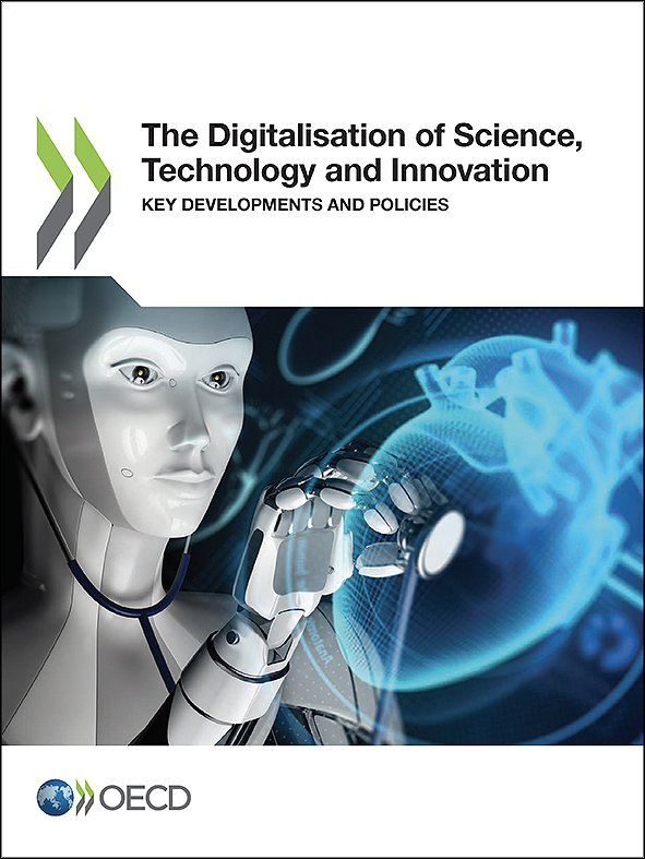 The Digitalisation of Science, Technology and Innovation: Key Developments and Policies