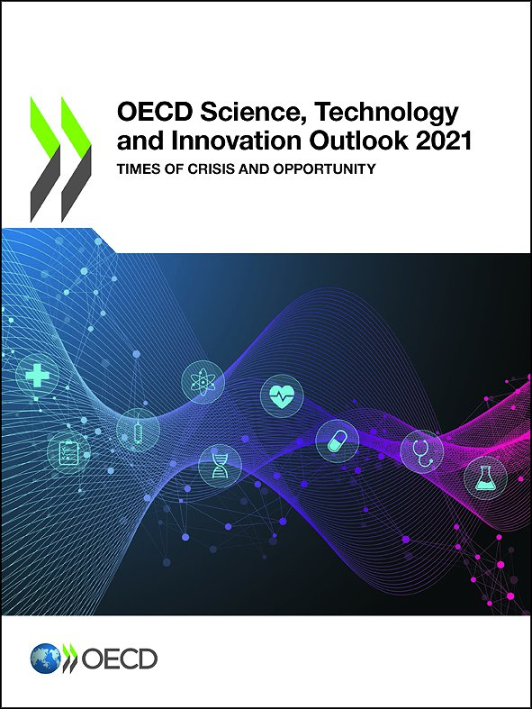 OECD Science, Technology and Innovation Outlook 2021: Times of Crisis and Opportunity