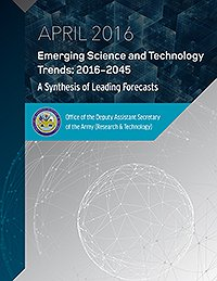 Emerging Science and Technology Trends: 2016-2045. A Synthesis of Leading Forecasts