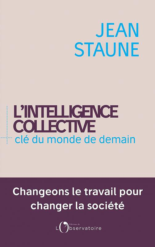 L'Intelligence collective. Clé du monde demain