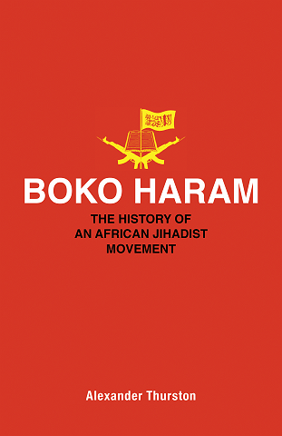 Boko Haram: The History of an African Jihadist Movement