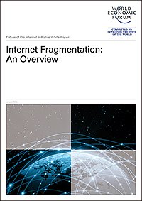 Internet Fragmentation: An Overview. Future of the Internet Initiative White Paper
