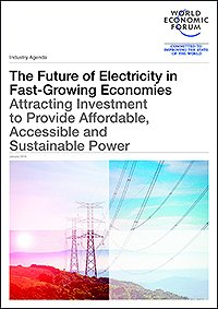 The Future of Electricity in Fast-growing Economies: Attracting Investment to Provide Affordable, Accessible and Sustainable Power