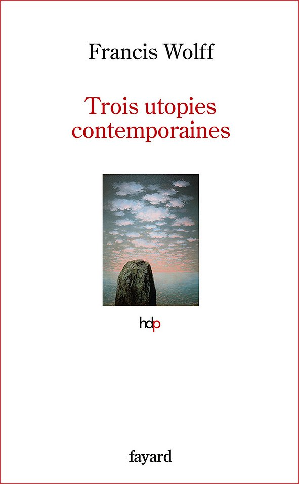 Trois utopies contemporaines