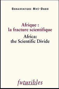 Afrique : la fracture scientifique / Africa : the Scientific Divide