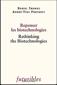 Repenser les biotechnologies / Rethinking the Biotechnologies