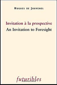 Invitation à la prospective / An Invitation to Foresight