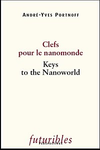 Clefs pour le nanomonde / Keys to the Nanoworld