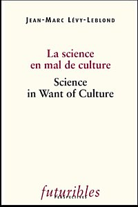 La Science en mal de culture / Science in Want of Culture